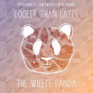 White Panda, Disclosure, Sam Smith, Mike Posner, C