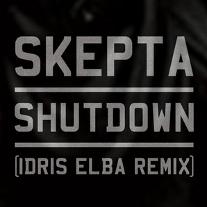 Skepta idris elba shutdown remix
